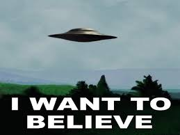I do believe in aliens, I do!