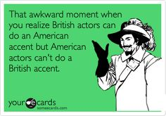 Just joshing! (Remember my American accent fail here?!)